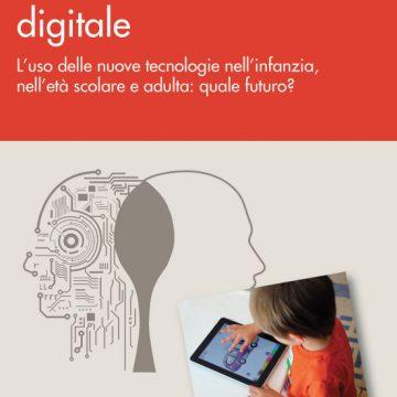"""""""CRESCERE NELL'ERA DIGITALE. L'uso delle nuove tecnologie nell'infanzia, nell'età scolare e adulta: quale futuro?"""""""