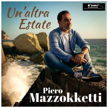 """Il tenore """"crossover"""" Piero Mazzocchetti esce con un nuovo singolo: """"Un'altra estate"""""""