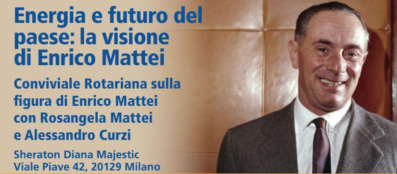 Energia e futuro del paese: la visione di Enrico Mattei – La famiglia Mattei ospite del Rotary Club di Milano Porta Venezia  il prossimo 29 novembre