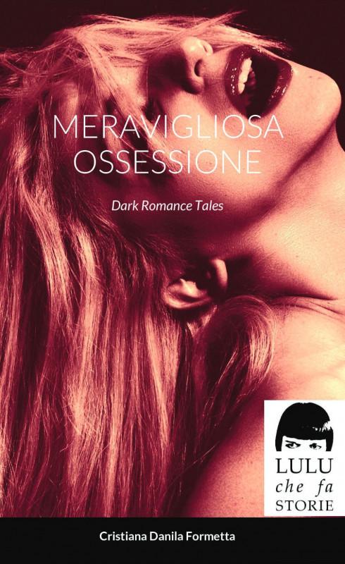 Le ossessioni d'amore della scrittrice salernitana Cristiana Danila Formetta