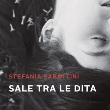 """Esce """"Sale tra le dita"""", terzo romanzo della reggiana Stefania Sabattini"""
