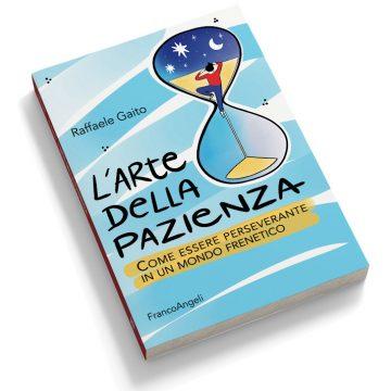 """Esce """"L'arte della pazienza"""", manuale per un un approccio """"zen"""" alla crescita di Raffaele Gaito"""