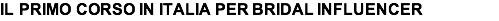 """Ines Pesce, già autrice del libro """"Wedding Marketing Professionale"""" lancia il primo corso per BRIDAL INFLUENCER. Ed è boom di iscrizioni: 500 in pochi giorni per 20 posti"""