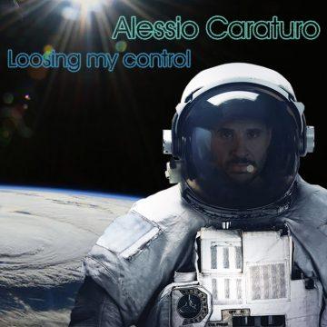 Alessio Caraturo, il cantautore raffinato e romantico, torna con Loosing my control