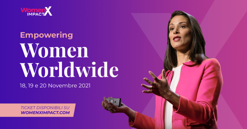 WomenX Impact, l'evento internazionale più atteso dell'anno dedicato all'empowerment femminile arriva in Italia: annunciato il programma e le date