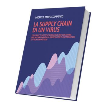 """Libri: è uscito """"La Supply Chain di un Virus"""": per una nuova finanza di impresa"""